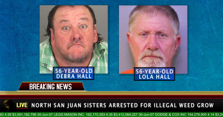 North San Juan Sisters Arrested for Illegal Weed Grow